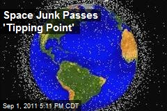 Space Junk Past 'Tipping Point'