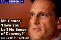 Paul Krugman to Eric Cantor: 'Have You Left No Sense of Decency?'