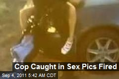 Cop Caught in Sex Pics Fired