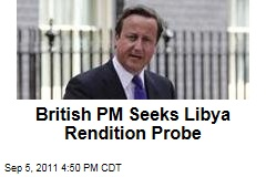 British Prime Minister David Cameron Demands Inquiry into Libya Renditions
