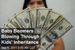 Baby Boomers Blowing Through Kids' Inheritance
