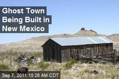 Ghost Town Being Built in New Mexico