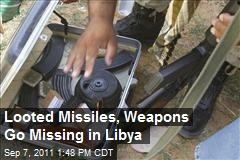 Looted Missiles, Weapons Go Missing in Libya