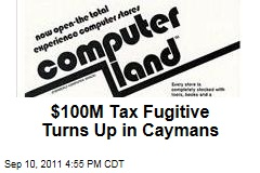 Tech Mogul, Tax Fugitive Found in Cayman Islands