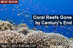 Coral Reefs Gone By Century's End