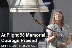 At Flight 93 Memorial, Courage Praised