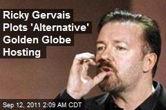 Ricky Gervais Plots 'Alternative' Golden Globe Hosting