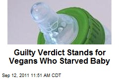 Guilty Verdict Stands for Vegans Who Starved Baby