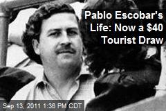 Pablo Escobar's Life: Now a $40 Tourist Draw