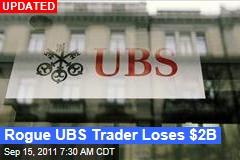 Rogue UBS Trader Loses $2B
