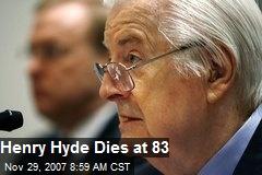 Henry Hyde Dies at 83