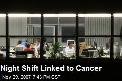 Night Shift Linked to Cancer