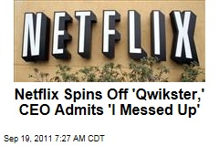 Netflix CEO Reed Hastings Admits He Messed Up; Company Spinning Off Qwikster but No One Is Happy