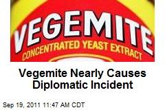 Vegemite Nearly Causes Diplomatic Incident
