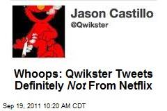 Whoops: Qwikster Tweets Definitely Not From Netflix