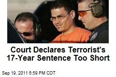 Court Says Terrorist's 17-Year Sentence Too Short