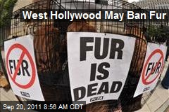 West Hollywood May Ban Fur