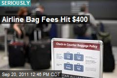 Airline Bag Fees Hit $400