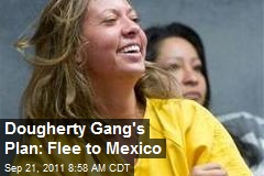 Dougherty Gang's Plan: Flee to Mexico