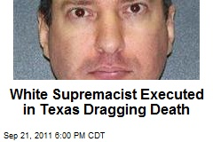 White Supremacist Executed in Texas Dragging Death