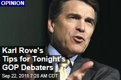 Election 2012: Karl Rove's Tips for Tonight's GOP Debaters