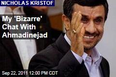 Nicholas Kristof Interviews Iran President Mahmoud Ahmadinejad
