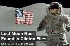 Lost Moon Rock Found in Clinton Files