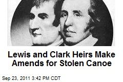 Lewis and Clark Heirs Make Amends for Stolen Canoe