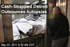 Cash-Strapped Detroit Outsources Autopsies