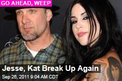 Jesse James, Kat Von D Break Up Again