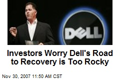 Investors Worry Dell's Road to Recovery is Too Rocky