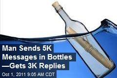 Man Sends 5K Messages in Bottles —Gets 3K Replies