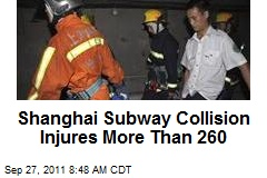 Shanghai Subway Collision Injures More Than 260