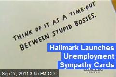 Hallmark Launches Unemployment Sympathy Cards