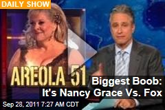 Nancy Grace Wardrobe Malfunction: Jon Stewart Says Fox News Not Biggest Boob for Once
