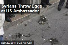 Syria   Robert Ford, US Ambassador, Pelted With Tomatoes, Eggs