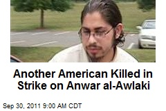 Another American Killed in Strike on Anwar al-Awlaki