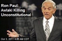 Ron Paul: Awlaki Killing Unconstitutional