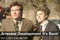 Arrested Development : It's Back!