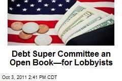 Debt Super Committee an Open Book—for Lobbyists