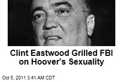 Clint Eastwood Grilled FBI on Hoover's Sexuality