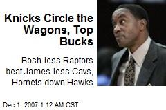 Knicks Circle the Wagons, Top Bucks