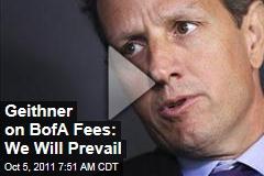 Timothy Geithner Slams Bank of America's New Debit Card Fee