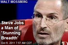 Steve Jobs a Man of 'Stunning Breadth'