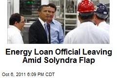 Energy Loan Official Leaving Amid Solyndra Flap