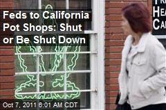 Feds Cracking Down on Calif. Pot Shops