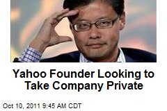 Yahoo Founder Looking to Take Company Private