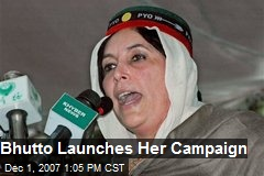 Bhutto Launches Her Campaign
