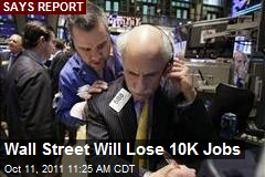 Wall Street Will Lose 10K Jobs