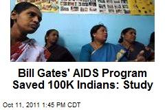 Bill Gates' AIDS Program Saved 100K Indians: Study